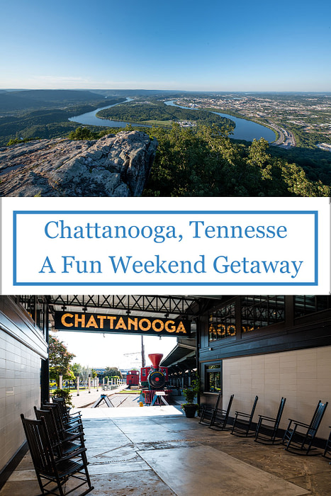 Chattanooga, Tennessee, a fun weekend getaway
